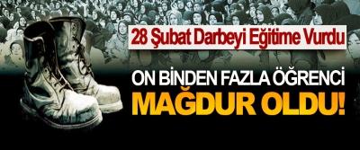 28 Şubat Darbeyi Eğitime Vurdu; On binden fazla öğrenci mağdur oldu!
