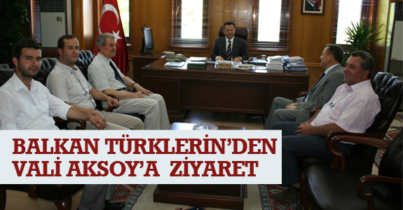 Balkan Türkleri Derneği Samsun Valisi Hüseyin Aksoy'u Ziyaret Etti