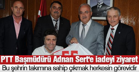PTT Başmüdürü Adnan Sert'e iadeyi ziyaret
