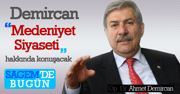 Ahmet Demircan bugün SAGEM'de