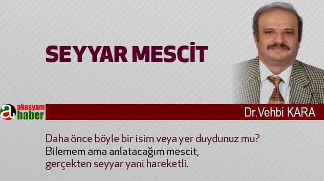 Vehbi Kara;Seyyar Mescit...