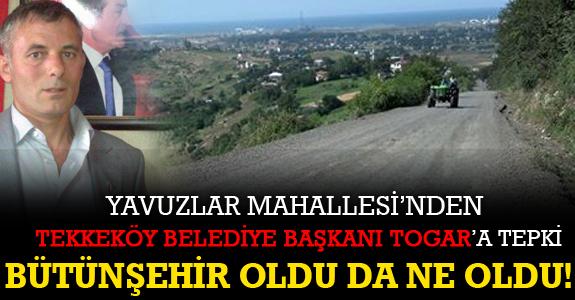 YAVUZLAR MAHALLESİ'NDEN BAŞKAN TOGAR'A TEPKİ
