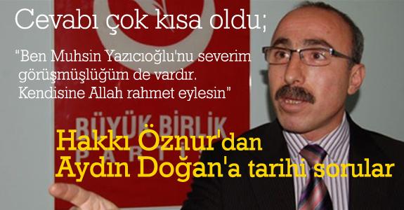 Hakkı Öznur'dan Aydın Doğan'a tarihi sorular