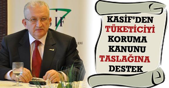 Kasif'den 'Tüketiciyi Koruma Kanunu' Taslağına Destek