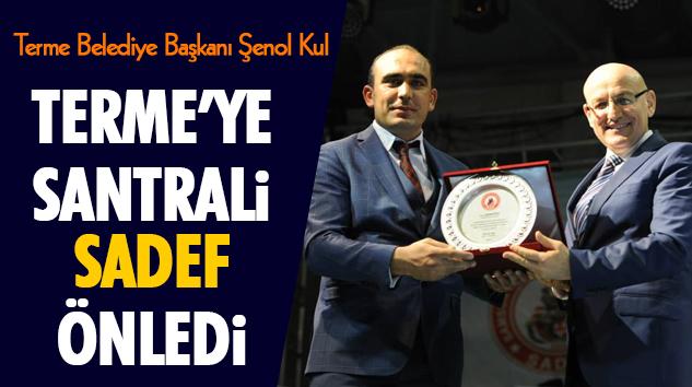 Terme'ye Santrali Sadef Önledi