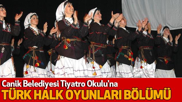 Canik Belediyesi Tiyatro Okuluna Türk Halk Oyunları Bölümü