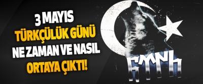 3 Mayıs Türkçülük Günü Ne Zaman Ve Nasıl Ortaya Çıktı!