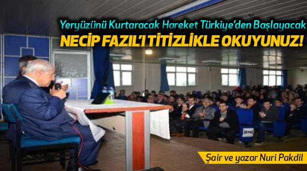 Yeryüzünü Kurtaracak Hareket Türkiye'den Başlayacak