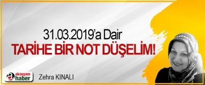 31.03.2019'a Dair Tarihe Bir Not Düşelim!