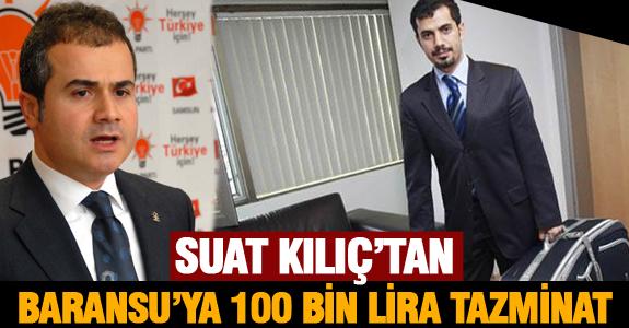 SUAT KILIÇ'TAN BARANSU'YA 100 BİN LİRA TAZMİNAT