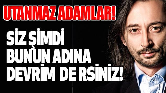 İbrahim Karagül:Siz şimdi bunun adına devrim de dersiniz!
