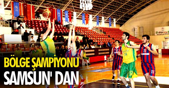 BÖLGE ŞAMPİYONU SAMSUN' DAN