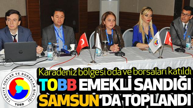 Tobb Emekli Sandığı Samsun'da Toplandı...