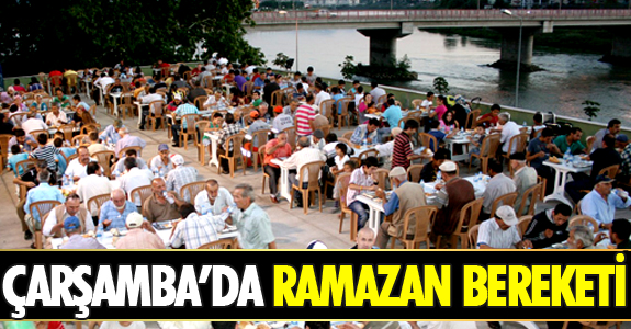 ÇARŞAMBA'DA RAMAZAN BEREKETİ