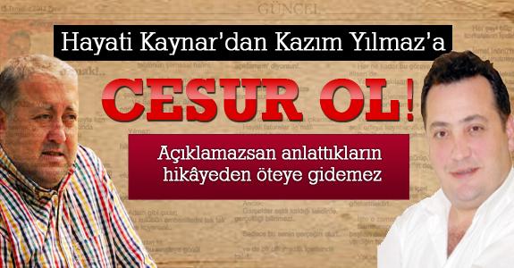 Hayati Kaynar'dan Kazım Yılmaz'a;