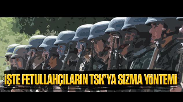 İşte Fetullahçıların TSK'ya Sızma Yöntemi