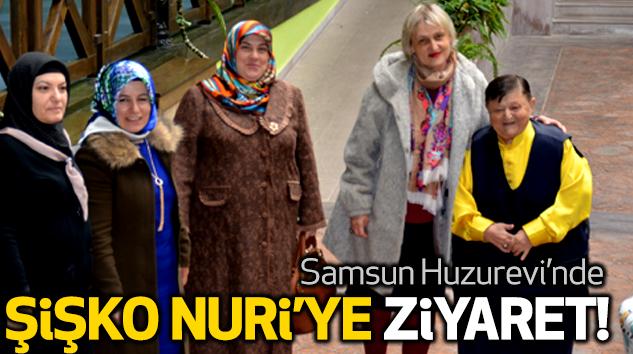 Samsun Huzurevi'nde Şişko Nuri'ye Ziyaret