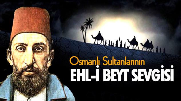 Osmanlı Sultanlarının Ehl-İ Beyt Sevgisi
