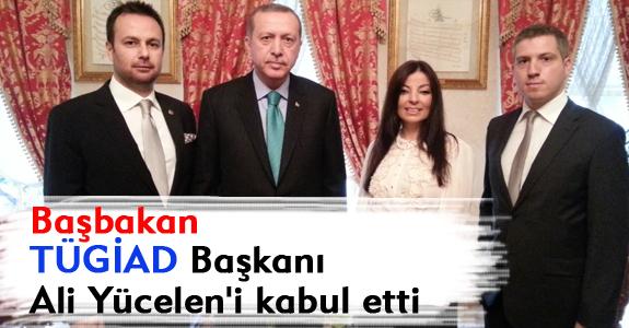 Başbakan TÜGİAD Başkanı Ali Yücelen'i kabul etti.