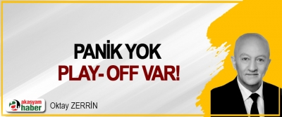 Panik yok play- off var!