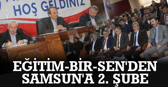 EĞİTİM-BİR-SEN'DEN SAMSUN'A 2. ŞUBE