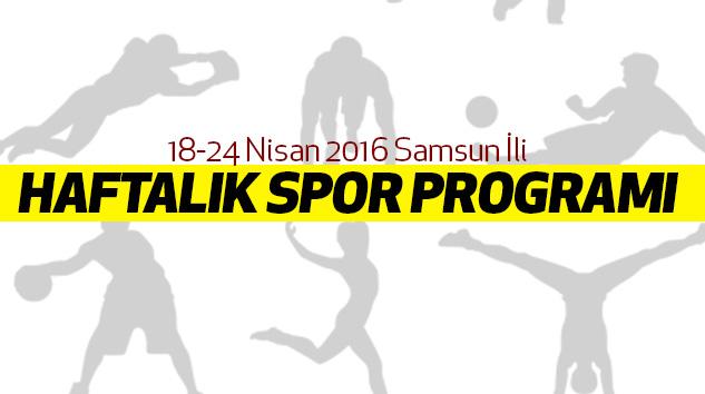 18-24 Nisan 2016 Samsun İli Haftalık Spor Programı