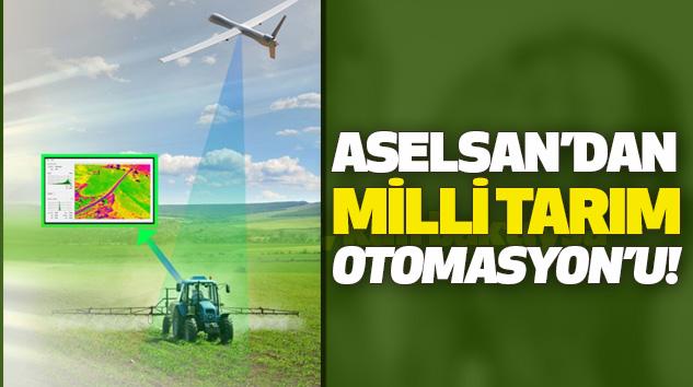 Aselsan'dan milli tarım otomasyon'u!
