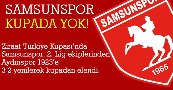 SAMSUNSPOR KUPADA YOK!