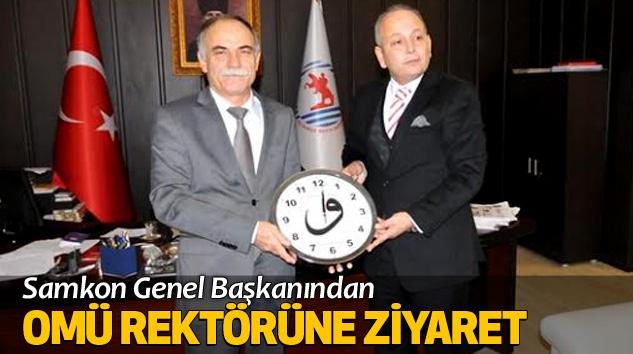 Samkon Genel Başkanından Omü Rektörüne Ziyaret