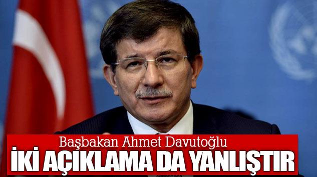 Başbakan Davutoğlu: İki Açıklama Da Yanlıştır