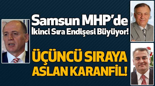 Samsun MHP'de İkinci Sıra Endişesi Büyüyor!