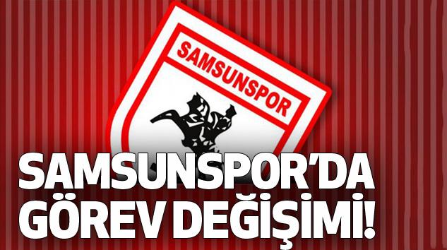Samsunspor'da görev değişimi!