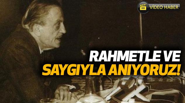 Rahmetle Ve Saygıyla Anıyoruz!
