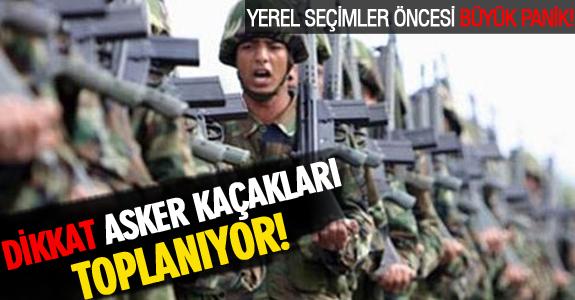 DİKKAT ASKER KAÇAKLARI TOPLANIYOR!