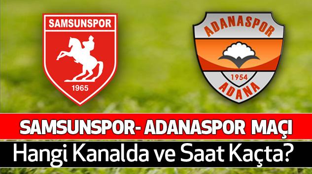 Samsunspor- Adanaspor Maçı ne zaman saat kaçta Samsunspor - Adanaspor Maçı Hangi Kanalda Canlı İzlenir?