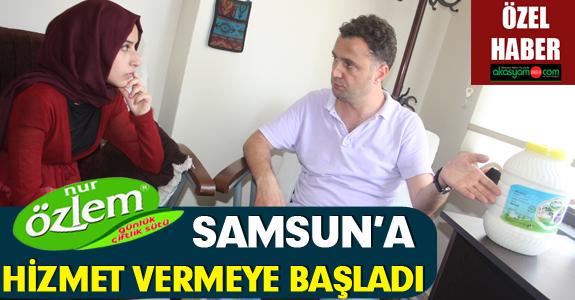 NUR  ÖZLEM SÜT SAMSUN'A HİZMET VERMEYE BAŞLADI