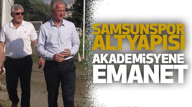 Samsunspor Altyapısı Akademisyene Emanet