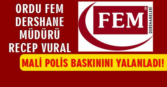 ORDU FEM DERSHANESİ MALİ POLİS BASKINI YALANLANDI!