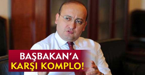 BAŞBAKAN'A KARŞI KOMPLO
