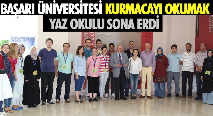 BAŞARI ÜNİVERSİTESİ 'KURMACAYI OKUMAK' YAZ OKULU SONA ERDİ