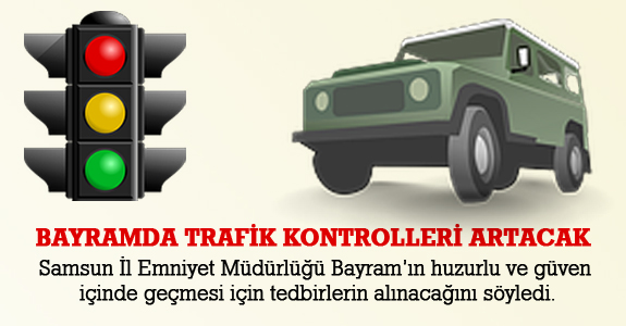 Bayramda Trafik Kontrolleri Artacak