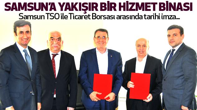 Samsun TSO ile Ticaret Borsası arasında tarihi imza...