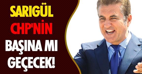 SARIGÜL CHP'NİN BAŞINA MI GEÇECEK!