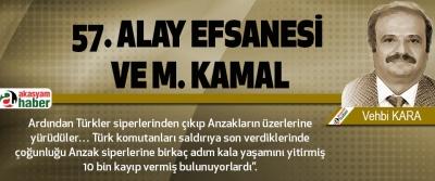 57. Alay Efsanesi ve M. Kamal