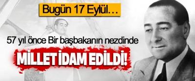 57 yıl önce Bir başbakanın nezdinde Millet idam edildi!