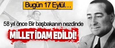 58 yıl önce Bir başbakanın nezdinde Millet idam edildi!