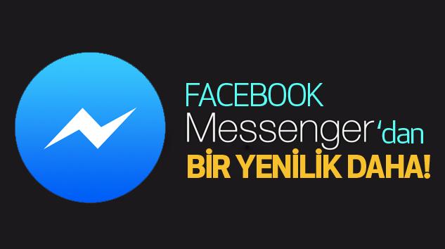 Facebook messenger'dan bir yenilik daha!