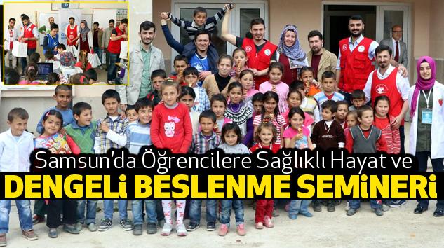 Samsun'da Öğrencilere Sağlıklı Hayat Semineri...