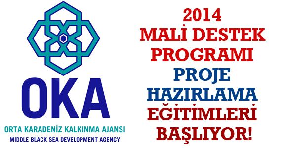 2014 MALİ DESTEK PROGRAMI PROJE HAZIRLAMA EĞİTİMLERİ BAŞLIYOR!
