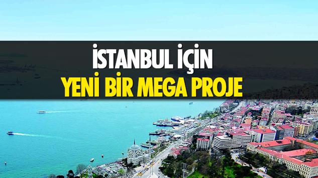 İstanbul İçin Yeni Bir Mega Proje